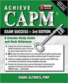 Achieve CAPM Exam Success, 3rd Edition: A Concise Study Guide and Desk Reference