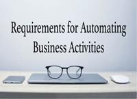 Detailed Requirements for Fully Automating a Business Activity