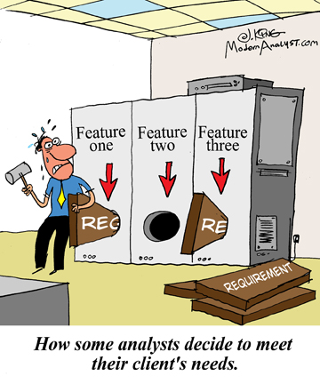 Humor - Cartoon: How some analysts decide to meet their client's needs!