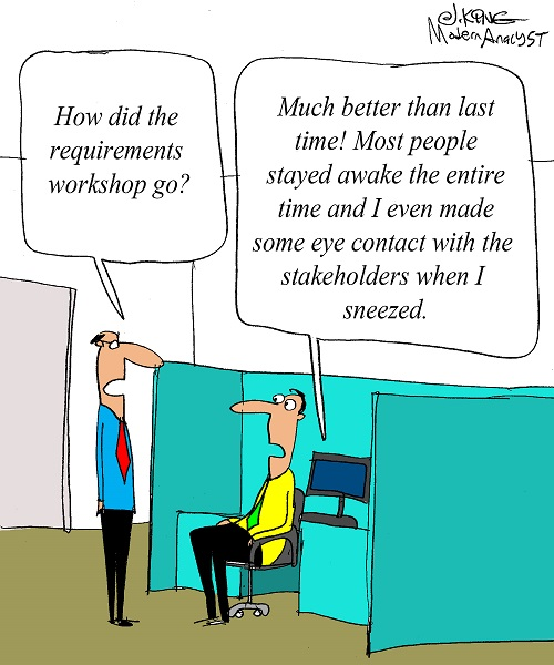 Humor - Cartoon: BA's Requirements Workshop Skills are Improving