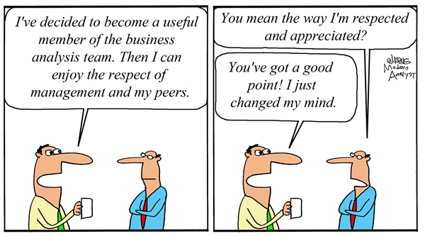 Humor - Cartoon: Respect for Business Analysts