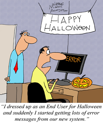 Happy Halloween: Do you know what it feels like to be in your end user's shoes?