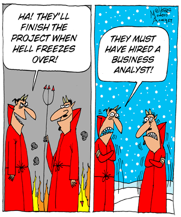 Humor - Cartoon: Don't underestimate the impact of a Business Analyst!